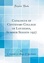 Catalogue of Centenary College of Louisiana, Summer Session 1927 (Classic Reprint)