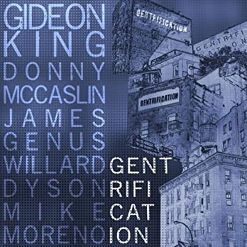 Gentrification (feat. Willard Dyson, Mike Moreno, Donny Mccaslin & James Genus)