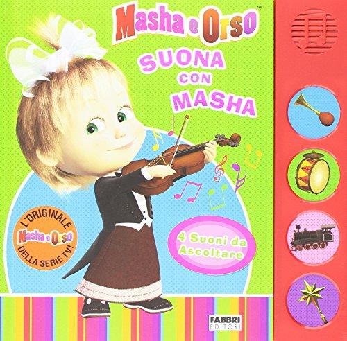 Suona con Masha. Masha e Orso. Ediz. a colori