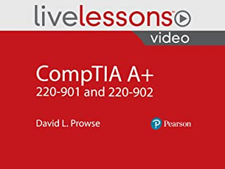 CompTIA A+ 220-901 and 220-902 LiveLessons