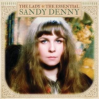 Lady: The Essential Sandy Denny by SANDY DENNY (2013-05-04)