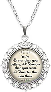 You'r Braver Than You Believe, Stronger Than You Seem and Smarter Than You Think Quote Necklace,RN370