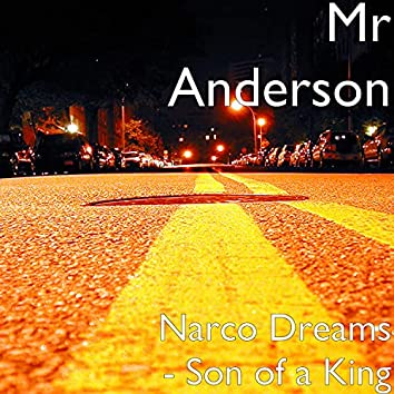 Narco Dreams - Son of a King