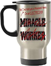 I'm a Electrician not a miracle Worker Stainless Steel Travel Insulated Tumblers Mug