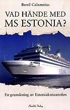 Vad hände med MS Estonia? : en granskning av Estoniakatastrofen