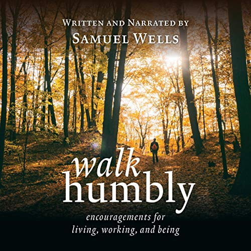 Walk Humbly: Encouragements for Living, Working, and Being audiobook cover art