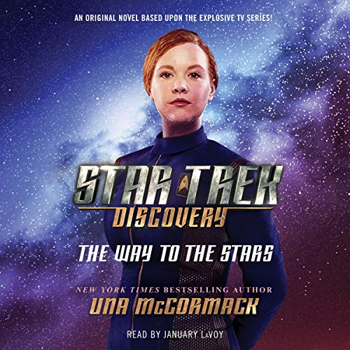 Star Trek: Discovery: The Way to the Stars                   By:                                                                                                                                 Una McCormack                               Narrated by:                                                                                                                                 January LaVoy                      Length: 8 hrs and 33 mins     129 ratings     Overall 4.5