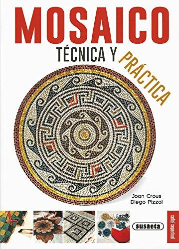 Mosaico, técnica y práctica (Pequeñas Joyas)