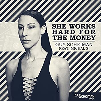 She Works Hard for the Money (feat. Michal S)