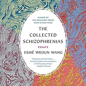 The Collected Schizophrenias  Essays