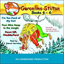 Geronimo Stilton: #4: I'm Too Fond of My Fur; #5: Four Mice Deep in the Jungle; #6: Paws Off, Cheddarface!