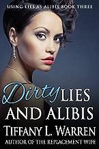 Dirty Lies and Alibis (Using Lies as Alibis Book 3)