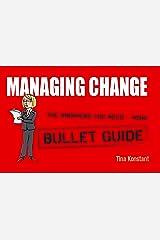Managing Change: Bullet Guides Kindle Edition