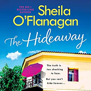 The Hideaway                   By:                                                                                                                                 Sheila O'Flanagan                               Narrated by:                                                                                                                                 Aoife McMahon                      Length: 10 hrs and 47 mins     11 ratings     Overall 4.3
