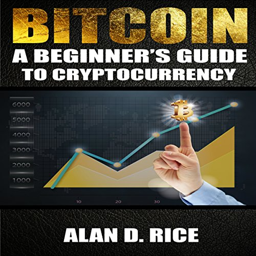 Bitcoin: A Beginner's Guide to Cryptocurrency audiobook cover art