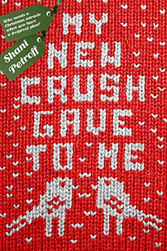 My New Crush Gave to Me by [Shani Petroff]