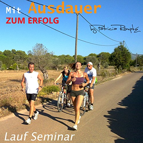 Mit Ausdauer zum Erfolg     Lauf Seminar              By:                                                                                                                                 Patricia Römpke                               Narrated by:                                                                                                                                 Patricia Römpke,                                                                                        Henning Römpke                      Length: 46 mins     Not rated yet     Overall 0.0