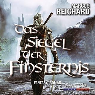 Das Siegel der Finsternis     Finsternis Saga 1              Autor:                                                                                                                                 Marcus Reichard                               Sprecher:                                                                                                                                 Bernd Hölscher                      Spieldauer: 15 Std. und 52 Min.     325 Bewertungen     Gesamt 4,4
