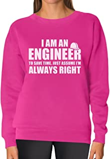 Tstars - I Am an Engineer to Save time, Assume I'm Always Right Women Sweatshirt