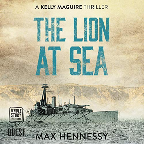 The Lion at Sea: Captain Kelly Maguire Trilogy, Book 1