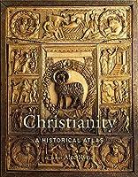 Christianity: A Historical Atlas