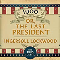 1900, Or: The Last President audio book
