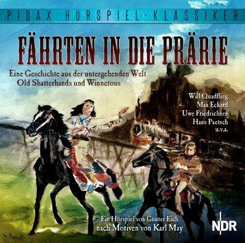 Fährten in die Prärie - Eine Geschichte aus der untergehenden Welt Old Shatterhands und Winnetous (Pidax Hörspiel-Klassiker)