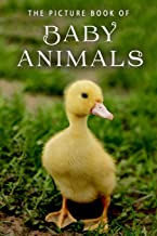The Picture Book of Baby Animals: A Gift Book for Alzheimer's Patients and Seniors with Dementia (Picture Books)