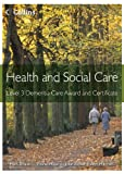 Health and Social Care Awards – Health and Social Care: Level 3 Dementia Care Award and Certificate