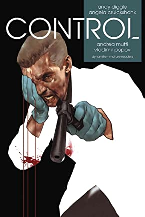 [Control] (By (artist) Andrea Mutti , By (artist) Ben Oliver , By (author) Andy Diggle , By (author) Angela Cruickshank) [published: March, 2017]
