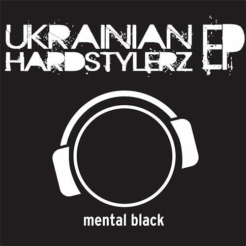 Ukrainian Hardstylerz EP by Ukrainian Hardstylerz on Amazon
