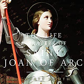 The Life and Prayers of Saint Joan of Arc cover art