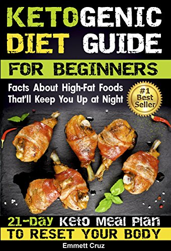 Ketogenic Diet Guide For Beginners 21 Day Ketogenic Meal Plan To Reset Your Body Ebook Cruz Emmet Amazon Co Uk Kindle Store