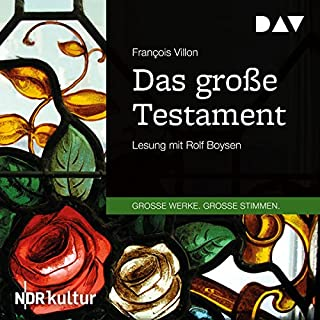 Das große Testament                   By:                                                                                                                                 François Villon                               Narrated by:                                                                                                                                 Rolf Boysen                      Length: 2 hrs and 18 mins     Not rated yet     Overall 0.0
