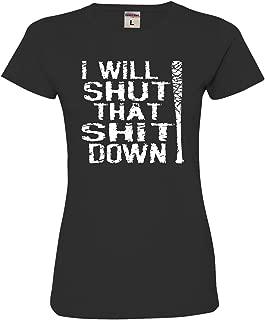 Womens I Will Shut That Shit Down Deluxe Soft T-Shirt