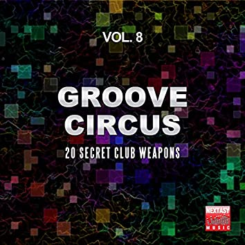 Groove Circus, Vol. 8 (20 Secret Club Weapons)