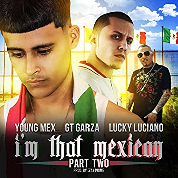 I'm That Mexican, Pt. 2 (feat. GT Garza & Lucky Luciano)