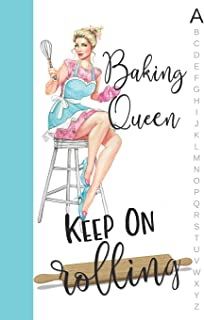 Baking Queen Keep On Rolling: Rockabilly Recipe Notebook Organizer To Write In With Alphabetical ABC Index Tabs