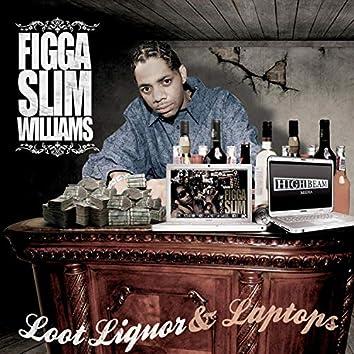 Loot Liquor & Laptops