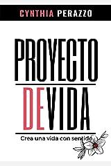 Proyecto de vida: Crea una vida con sentido (Desarrollo personal, autoayuda y superación) (Spanish Edition) Kindle Edition