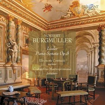 Burgmüller: Lieder & Piano Sonata, Op. 8