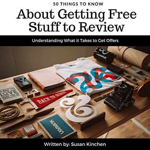 50 Things to Know About Getting Free Stuff to Review audiobook cover art