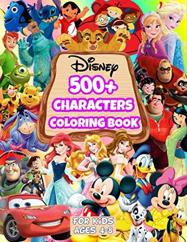 Disney 500+ Characters Coloring Book: Lilo and Stitch, Winnie The Pooh, Mickey Mouse, Finding Nemo, Toy Story, Monsters, Inc. , D.Princess and More...