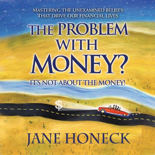 The Problem With Money? It's Not About the Money audiobook cover art