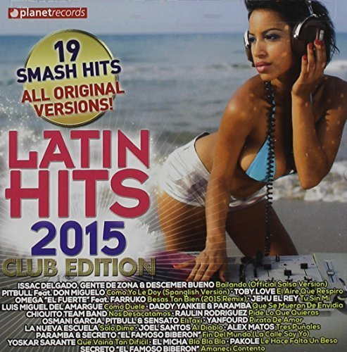 Latin Hits 2015 Club Edition by Planet Records (Soh)