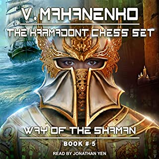 The Karmadont Chess Set     Way of the Shaman, Book 5              Written by:                                                                                                                                 Vasily Mahanenko                               Narrated by:                                                                                                                                 Jonathan Yen                      Length: 15 hrs and 54 mins     15 ratings     Overall 3.8