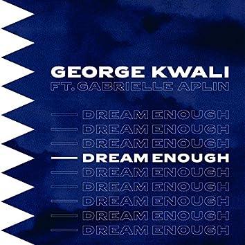 Dream Enough