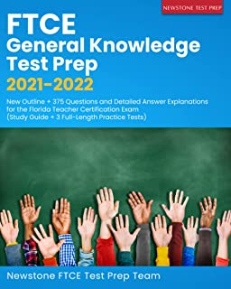 FTCE General Knowledge Test Prep 2021-2022: New Outline + 375 Questions and Detailed Answer Explanations for the Florida T...