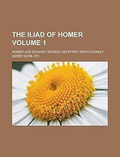 The Iliad of Homer Volume 1