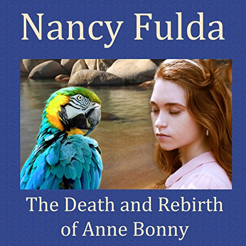 The Death and Rebirth of Anne Bonny audiobook cover art